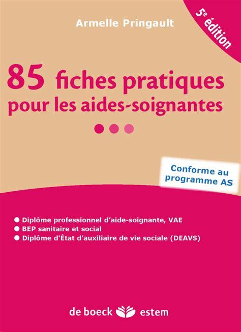 85 fiches pratiques pour les aides soignantes by groupe de boeck issuu