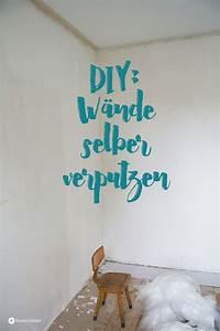 Spachteln Und Schleifen Preise : diy w nde selber verputzen tipps und tricks kreativfieber ~ Markanthonyermac.com Haus und Dekorationen
