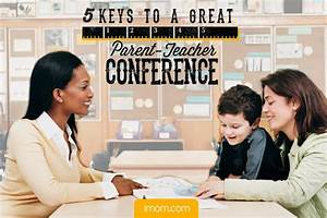 5 Keys to a Great Parent-Teacher Conference - iMom