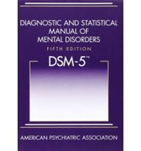 diagnostic and statistical manual of mental disorders dsm 5 american psychiatric association