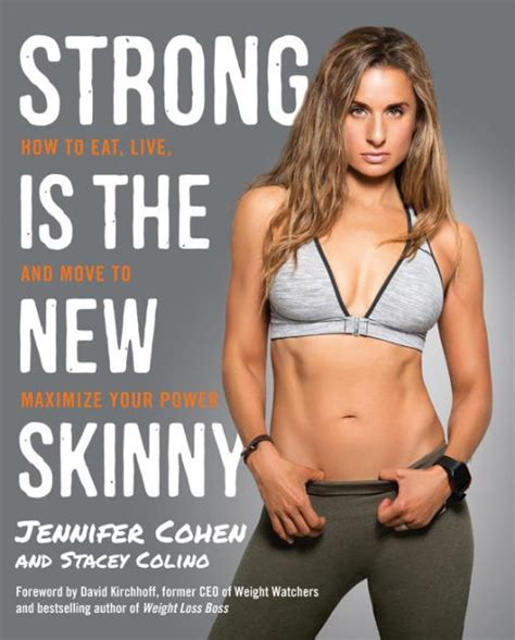 Strong Is The New Skinny How To Eat, Live, And Move To