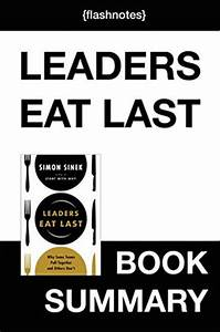 Leaders Eat Last by Simon Sinek : Book Summary: Why Some ...