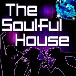 The Soulful House (Best Of Soulful, Deep & Vocal House ...