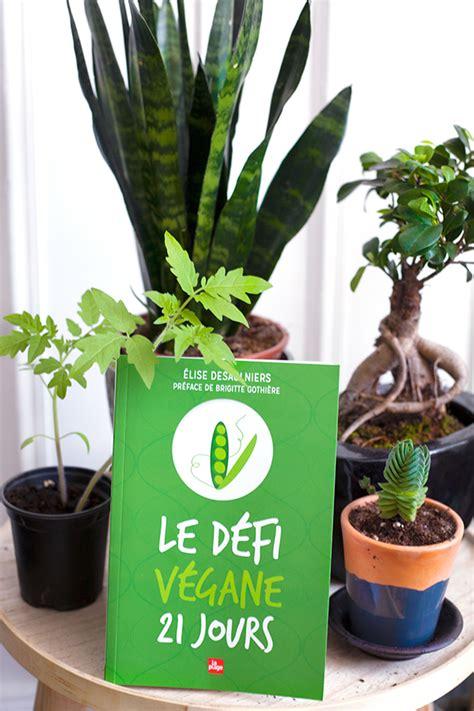 Le Défi Végane 21 Jours  100 % Végétal  Cuisine Vegan