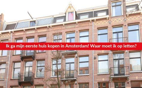 Huis Kopen In Amsterdam by Eerste Huis Kopen In Amsterdam Emanuels Makelaardij