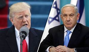 Trump and Netanyahu to align Israeli and US thinking on ...