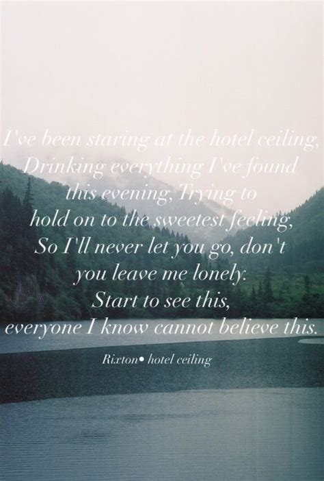 hotel ceiling by rixton is my ceilings songs and lyric quotes