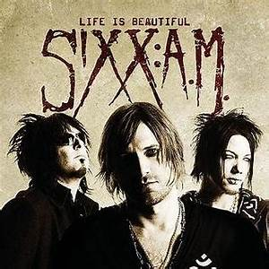 Life Is Beautiful (Sixx:A.M. song) - Wikipedia