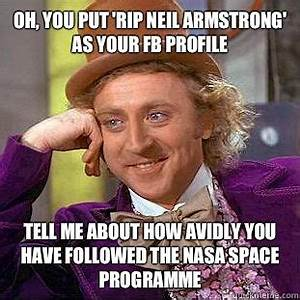 Oh, you put 'RIP Neil Armstrong' as your FB profile Tell ...