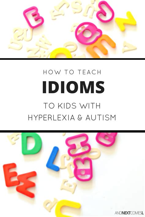 How To Teach Idioms To Kids With Hyperlexia & Autism  And Next Comes L