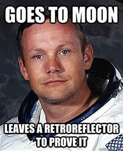 Goes to Moon Leaves a retroreflector to prove it - Neil ...
