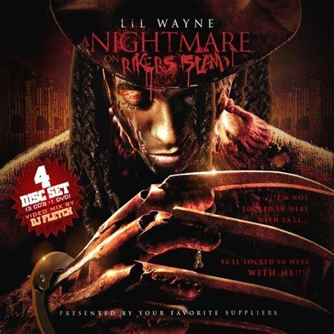Lil Wayne Mixtapes No Ceilings Track List by Lil Wayne Nightmare On Rikers Island Hosted By Dj Fletch