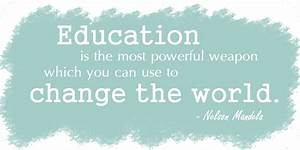 Education Is The Most Powerful Weapon Poster : taste of august quotes ~ Markanthonyermac.com Haus und Dekorationen