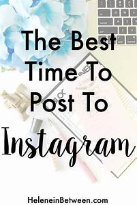 The Best Time To Post on Instagram - Helene in Between