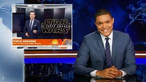 [WATCH] Trevor Noah Mocks #BoycottStarWarsVII on 'The ...
