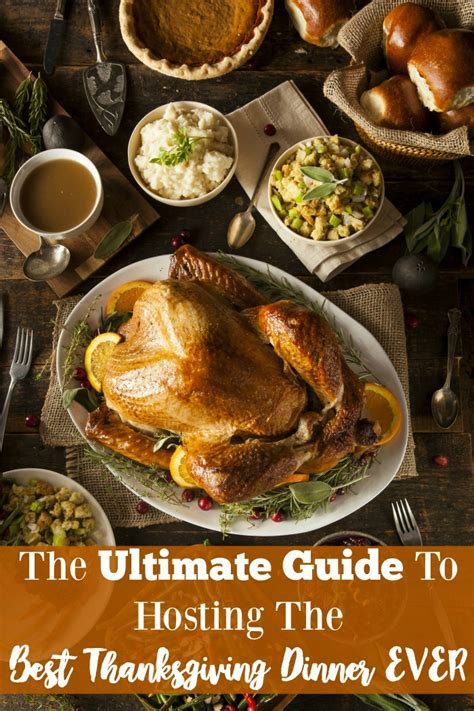 Ultimate Guide To Hosting The Best Thanksgiving Dinner Ever