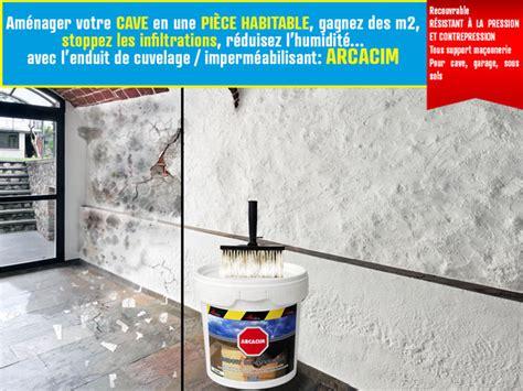 enduit hydrofuge pour les caves arcacim cave etancheite produits d 233 tanch 233 it 233 traitement de l