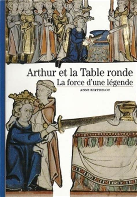 arthur et la table ronde la d une l 233 gende livraddict
