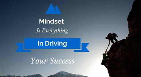 Mindset Is Everything In Driving Your Success Ins 25