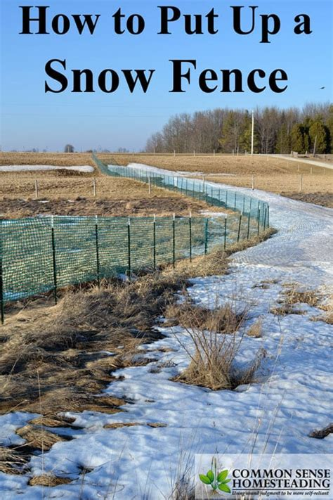 How To Put Up A Snow Fence For Less Snow Blowing And Plowing