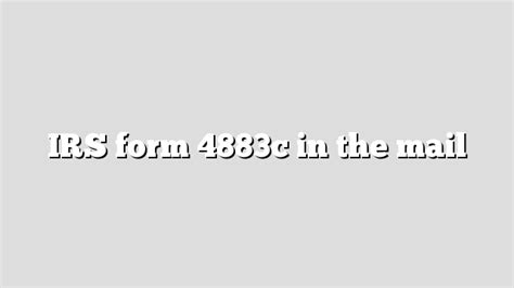 irs forms by mail irs form 4883c in the mail irs refund schedule 2018