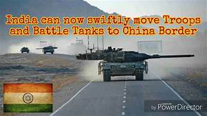 India can now swiftly move Troops and Battle Tanks to ...