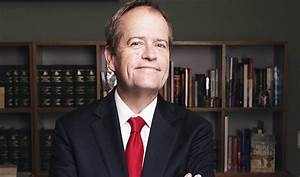 The people Labor Party leader Bill Shorten admires and why ...