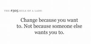 Change because you want to. Not because someone else wants ...