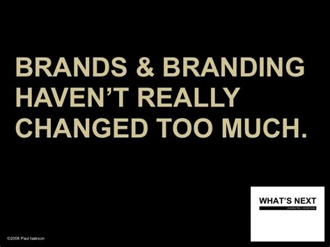 Brands & Branding Haven't Really