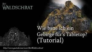 Wie Baue Ich Ein Gartenhaus : wie baue ich ein gebirge f r 39 s tabletop tutorial youtube ~ Markanthonyermac.com Haus und Dekorationen