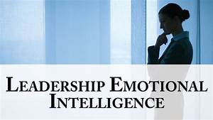 The Leader Within - Leadership Emotional Intelligence ...