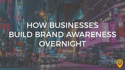 How Businesses Build Brand Awareness Overnight  Upcity