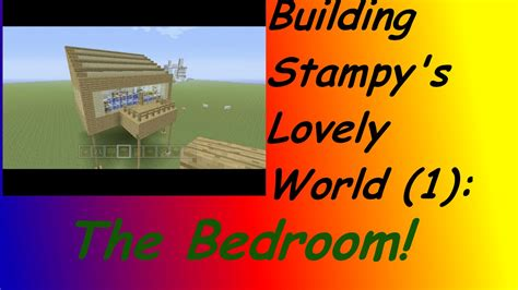 Building Stampy's lovely world (1) Stampy's Bedroom