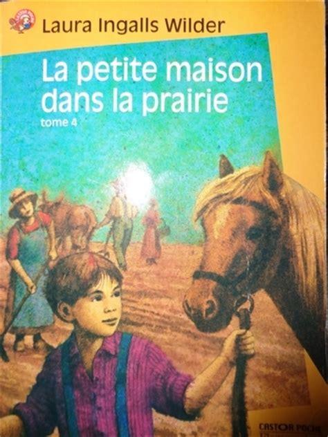 la maison dans la prairie tome 4 un enfant de la terre livraddict
