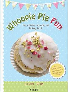 RECIPE EXTRACT: Whoopie Pie Fun by Claire Ptak. NOM.
