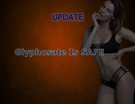 Force Of Nature — Update — Glyphosate — 2017 04 28 — Frequently Asked Questions On The Re