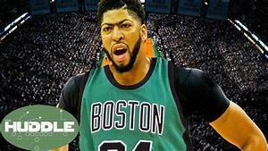 Anthony Davis JOINING the Celtics!!? -The Huddle - YouTube